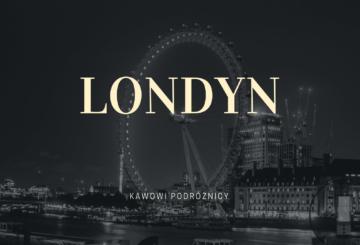 Kawowe Podróże: Londyn