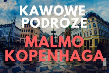 Kawowe Podróże: Malmö & Kopenhaga