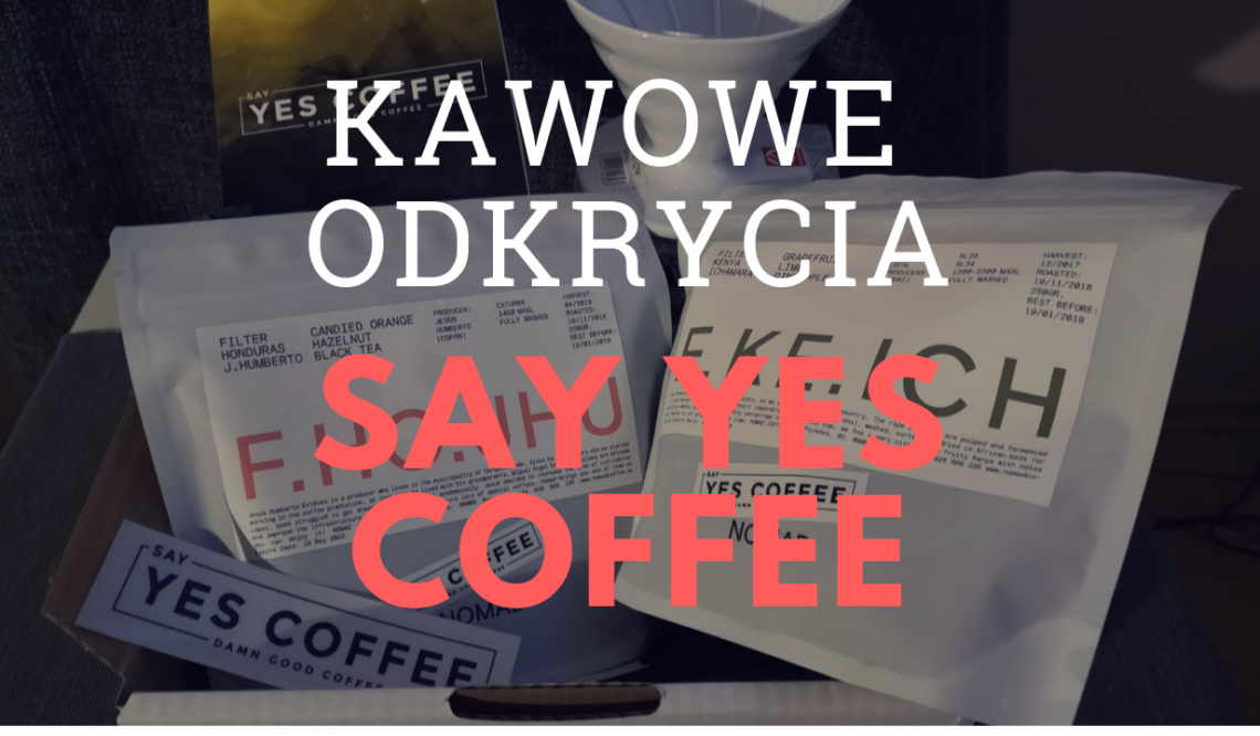 Kawowe Odkrycia: SAY YES COFFEE