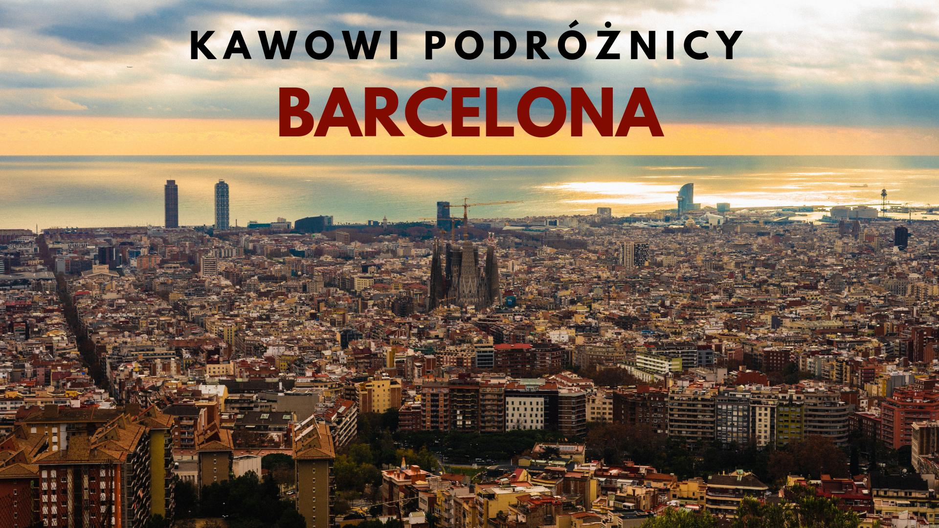 Kawowe Podroze Barcelona