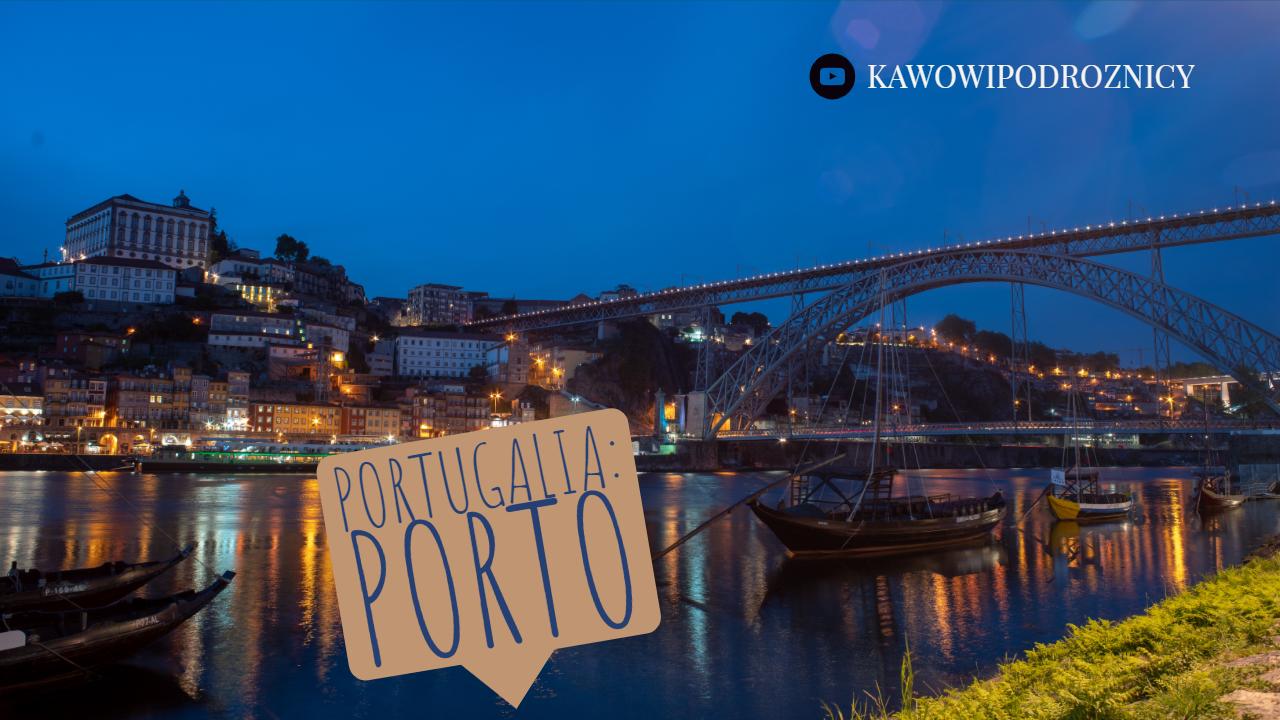 Kawowe Podróże: Porto